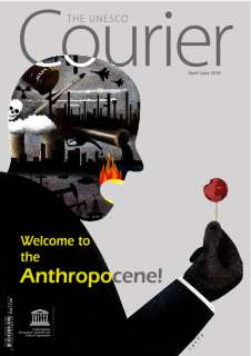 Welcome to the Anthropocene!; The UNESCO courier; Vol.:2; 2018